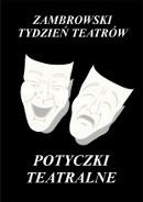 Zambrowski Tydzień Teatrów 'Potyczki Teatralne 2019'